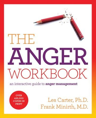 The Anger Workbook, revised and updated  -     By: Les Carter, Frank Minirth