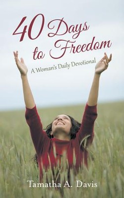 40 Days to Freedom: A Woman's Daily Devotional - eBook  -     By: Tamatha Davis