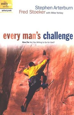 Every Man's Challenge: How Far Are You Willing to Go for God?  -     By: Stephen Arterburn, Fred Stoeker, Mike Yorkey