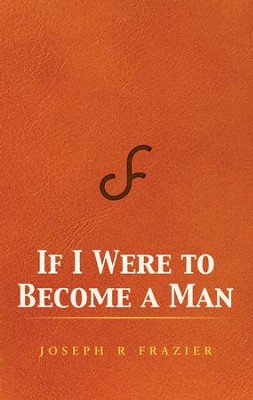If I Were to Become a Man - eBook  -     By: Joseph Frazier