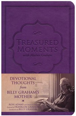 Treasured Moments with Mother Graham  -     By: Rose Adams, Donna Lee Toney