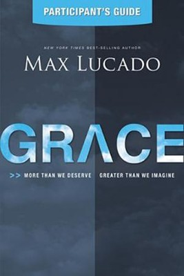 Grace Participant's Guide - Slightly Imperfect  -     By: Max Lucado