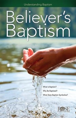 Believer's Baptism - eBook  -     By: Rose Publishing