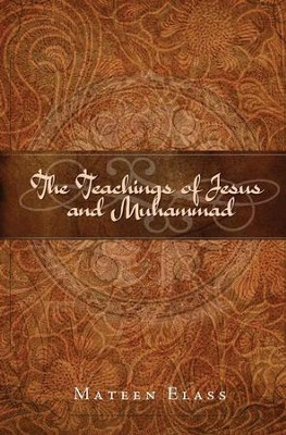 The Teachings of Jesus and Muhammad - eBook  -     By: Mateen Elass