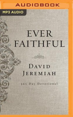 Ever Faithful: A 365-Day Devotional - unabridged audiobook on MP3-CD  -     By: David Jeremiah