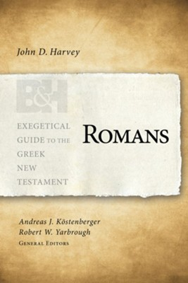 Romans: Exegetical Guide to the Greek New Testament   -     By: John D. Harvey
