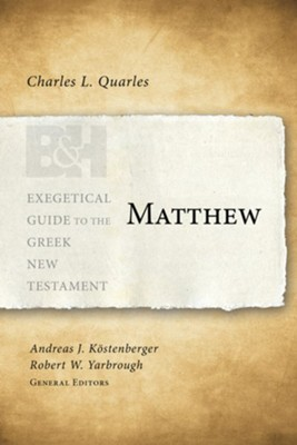 Matthew: Exegetical Guide to the Greek New Testament  -     By: Charles Quarles