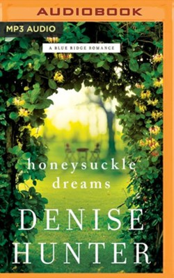 Honeysuckle Dreams - unabridged audiobook on MP3-CD  -     By: Denise Hunter
