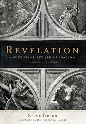 Revelation: Four Views, Revised & Updated   -     Edited By: Steve Gregg