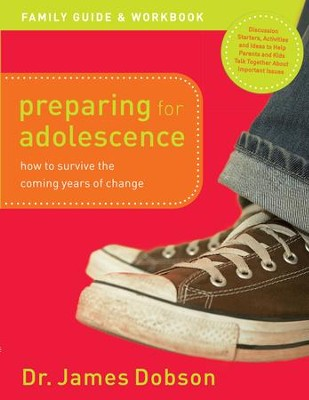 Preparing for Adolescence Family Guide and Workbook: How to Survive the Coming Years of Change - eBook  -     By: Dr. James Dobson