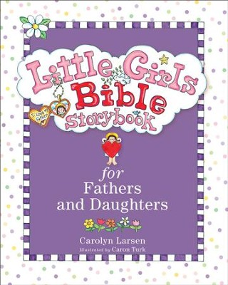 Little Girls Bible Storybook for Fathers and Daughters / Revised - eBook  -     By: Carolyn Larsen