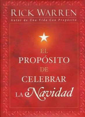 El Propósito de Celebrar la Navidad  (The Purpose of Christmas)  -     By: Rick Warren