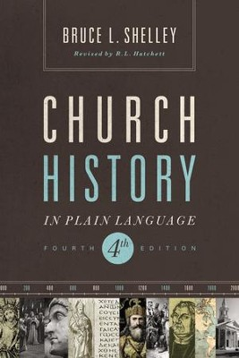 Church History in Plain Language, Fourth Edition   -     By: Bruce Shelley