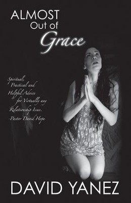 Almost Out Of Grace - eBook  -     By: David Yanez