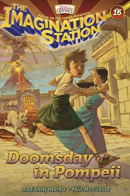 Adventures in Odyssey The Imagination Station ® #16:  Doomsday in Pompeii  -     By: Marianne Hering & Nancy I. Sanders