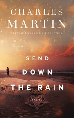 Send Down the Rain: New from the author of The Mountain Between Us and the New York Times bestseller Where the River Ends - unabridged audiobook on CD  -     By: Charles Martin