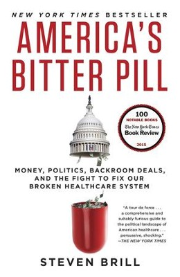 America's Bitter Pill: How Obamacare Proves That Our System Is Broken - eBook  -     By: Steven Brill