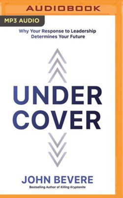 Under Cover: The Key to Living in God's Provision and Protection - unabridged audiobook on MP3-CD  -     By: John Bevere