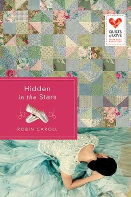 Hidden in the Stars: Quilts of Love Series - eBook  -     By: Robin Caroll