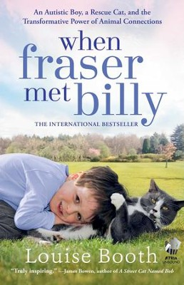 When Fraser Met Billy: The Rescue Cat That Transformed a Little Boy's Life - eBook  -     By: Louise Booth
