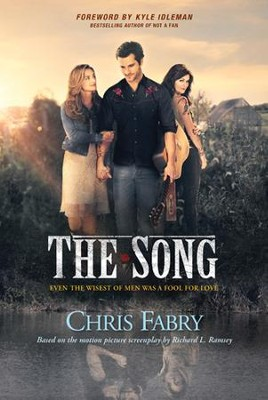 The Song - eBook  -     By: Chris Fabry, Kyle Idleman, Richard L. Ramsey