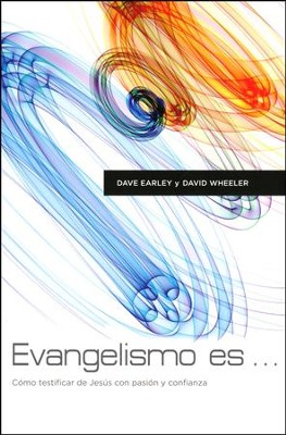 Evangelismo Es...  (Evangelism Is...)  -     By: Dave Early, David Wheeler