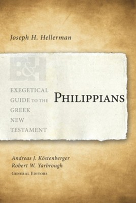Philippians (Exegetical Guide to the Greek New Testament)    -     By: Joseph Hellerman