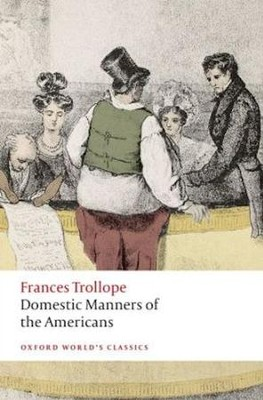 Domestic Manners of the Americans  -     By: Frances Trollope