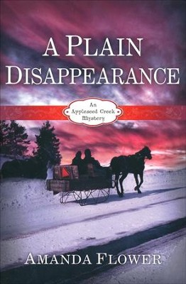 A Plain Disappearance, Appleseed Creek Mystery Series #3   -     By: Amanda Flower
