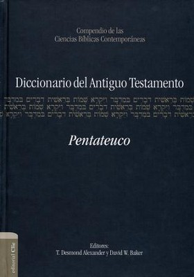 Diccionario del Antiguo Testamento: Pentateuco  (Dictionary of the Old Testament: Pentateuch)  -     By: T. Desmond Alexander & David W. Baker
