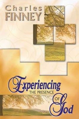 Experiencing The Presence Of God (4 In 1 Anthology) - eBook  -     By: Charles Finney