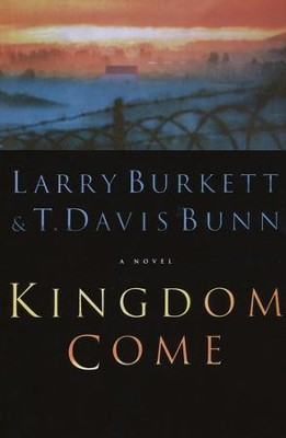 Kingdom Come  -     By: Larry Burkett, T. Davis Bunn