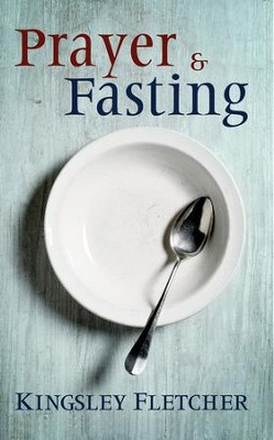 Prayer and Fasting - eBook  -     By: Kingsley Fletcher