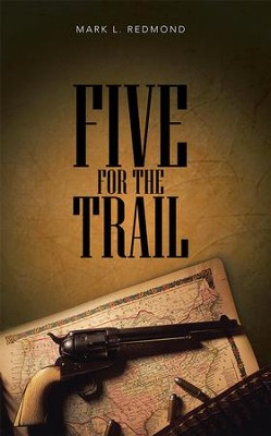 Five for the Trail - eBook  -     By: Mark Redmond