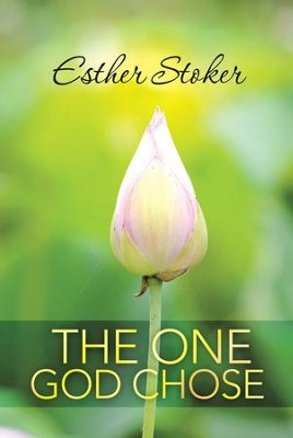 The One God Chose - eBook  -     By: Esther Stoker