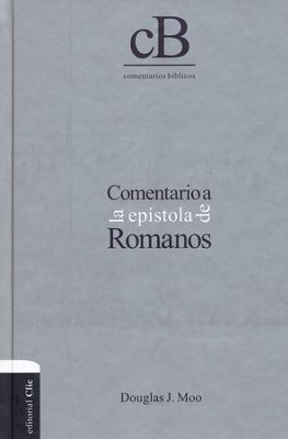 Comentario a la Epístola de Romanos  (Epistle to the Romans Commentary)    -     By: Douglas J. Moo