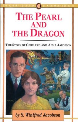 The Pearl and the Dragon: The Story of Gerhard and Alma Jacobson - eBook  -     By: S. Winifred Jacobson