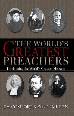 World's Greatest Preachers, The - eBook  -     By: Kirk Cameron, Ray Comfort