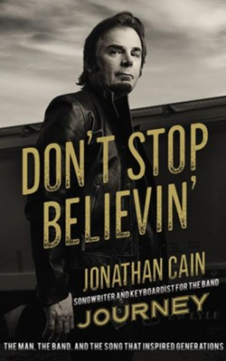 Don't Stop Believin': The Journey of a Man, the Band, and the Music - unabridged audiobook on CD  -     By: Jonathan Cain