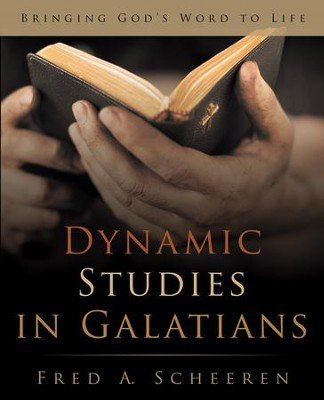 Dynamic Studies in Galatians: Bringing Gods Word to Life - eBook  -     By: Fred Scheeren