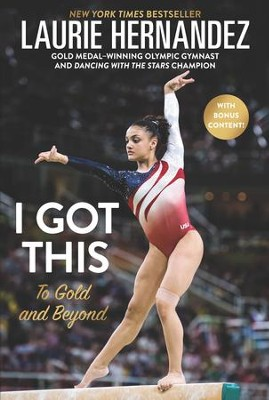 I Got This  -     By: Laurie Hernandez