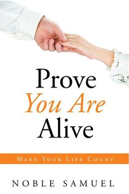 Prove You Are Alive: Make Your Life Count - eBook  -     By: Noble Gbenga