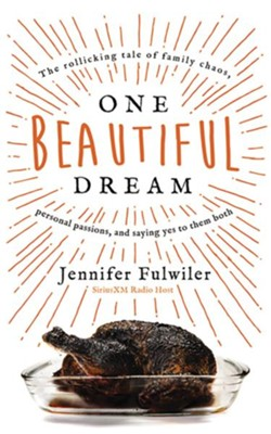 One Beautiful Dream: The Rollicking Tale of Family Chaos, Personal Passions, and Saying Yes to Them Both - unabridged audiobook on CD  -     By: Jennifer Fulwiler