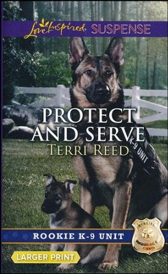 Protect and Serve, Large Print   -     By: Terri Reed