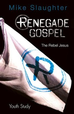 Renegade Gospel Youth Study: The Rebel Jesus - eBook  -     By: Mike Slaughter