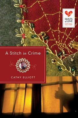 A Stitch in Crime: Quilts of Love Series - eBook  -     By: Cathy Elliott