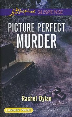 Picture Perfect Murder, Large Print   -     By: Rachel Dylan