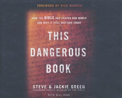This Dangerous Book: How the Bible Has Shaped Our World and Why It Still Matters Today - unabridged audiobook on CD  -     Narrated By: Clifton Harris, Henry O. Arnold     By: Steve Green, Jackie Green, Bill High