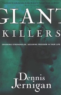 Giant Killers: Crushing Strongholds, Securing Freedom in Your Life  -     By: Dennis Jernigan