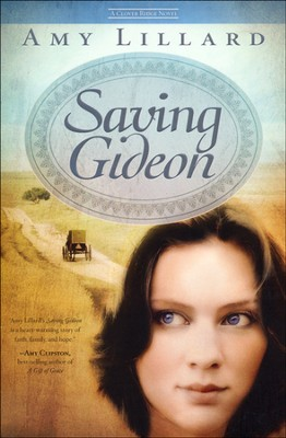 Saving Gideon, Clover Ridge Series #1   -     By: Amy Lillard
